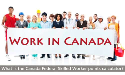 What is the Canada Federal Skilled Worker points calculator