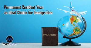 Permanent Resident Visa an ideal Choice for Immigration
